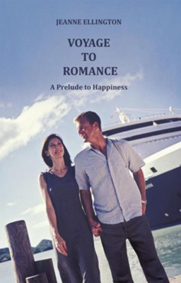 Voyage to Romance: A Prelude to Happiness - eBook  -     By: Jeanne Ellington