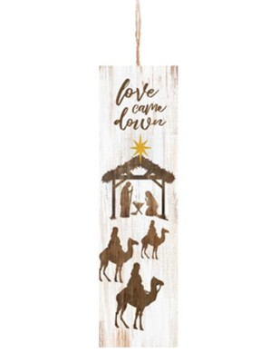 Love Came Down Ornament  -