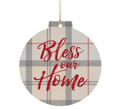 Bless Our Home Ornament  -