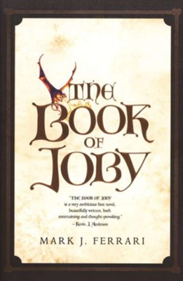The Book of Joby  -     By: Mark J. Ferrari