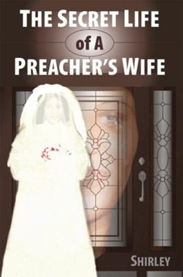 The Secret Life of a Preacher's Wife - eBook  -     By: Shirley