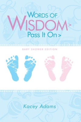 Words of Wisdom > Pass It On > Baby Shower edition - eBook  -     By: Kacey Adams