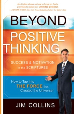 Beyond Positive Thinking: Success and Motivation in the Scriptures - eBook  -     By: Jim Collins