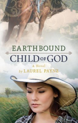 Earthbound Child of God - eBook  -     By: Laurel Payne