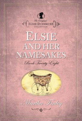 Elsie and Her Namesakes - eBook  -     By: Martha Finley