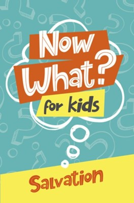 Now What? For Kids Salvation     -