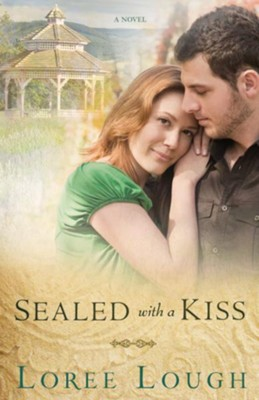Sealed With A Kiss - eBook  -     By: Loree Lough