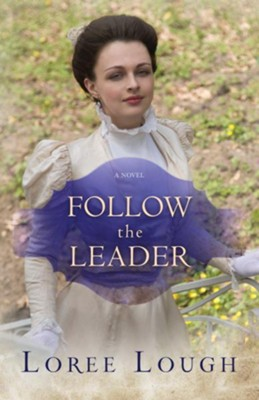 Follow The Leader - eBook  -     By: Loree Lough