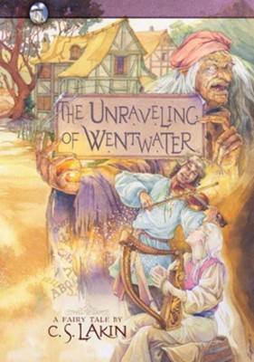 #4: The Unraveling of Wentwater - eBook   -     By: C.S. Lakin