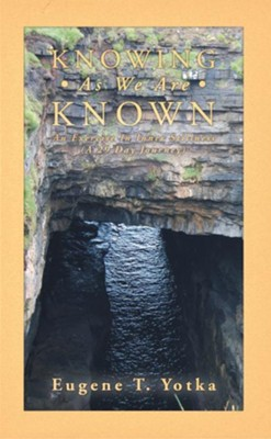 Knowing As We Are Known: An Exercise In Inner Stillness (A 29 Day Journey) - eBook  -     By: Eugene Yotka