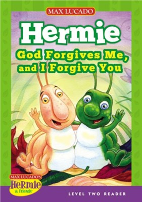 Hermie: God Forgives Me, and I Forgive You  -     By: Max Lucado