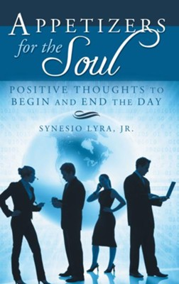 Appetizers for the Soul: Positive Thoughts to Begin and End the Day - eBook  -     By: Synesio Lyra