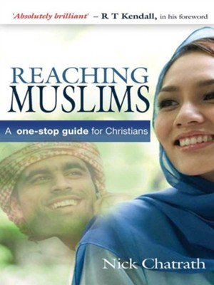 Reaching Muslims: A One-Stop Guide for Christians - eBook  -     By: Nick Chatrath