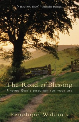 The Road of Blessing: Finding God's Direction for Your Life - eBook  -     By: Penelope Wilcock