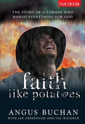 Faith Like Potatoes: The Story of a Farmer Who Risked Everything for God - eBook  -     By: Angus Buchan