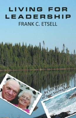 LIVING FOR LEADERSHIP - eBook  -     By: Frank Etsell