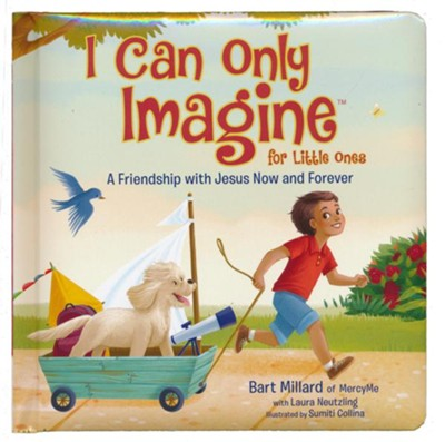 I Can Only Imagine for Little Ones (Board Book)   -     By: Bart Millard