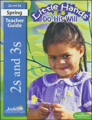 Little Hands Do His Will Teacher Guide (ages 2 & 3; 2018 Update)  -