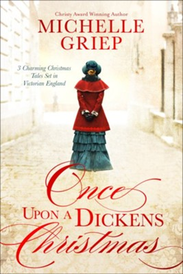 Once upon a Dickens Christmas   -     By: Michelle Griep