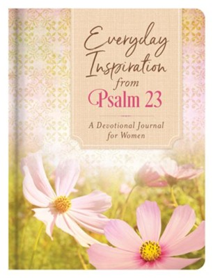 Everyday Inspiration from Psalm 23: A Devotional Journal for Women  -