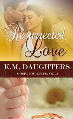 Resurrected Love (Novelette) - eBook  -     By: K.M. Daughters