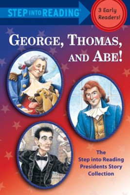 George, Thomas, and Abe!: The Step into Reading Presidents Story Collection - eBook  -     By: Frank Murphy, Martha Brenner     Illustrated By: Richard Walz
