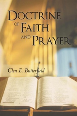 Doctrine of Faith and Prayer - eBook  -     By: Glen Butterfield