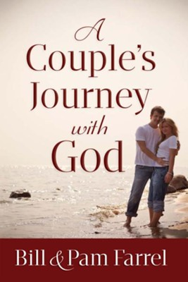Couple's Journey with God, A - eBook  -     By: Bill Farrel, Pam Farrel