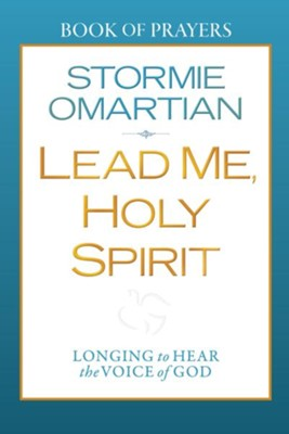 Lead Me, Holy Spirit Book of Prayers: Longing to Hear the Voice of God - eBook  -     By: Stormie Omartian