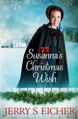 Susanna's Christmas Wish - eBook  -     By: Jerry S. Eicher