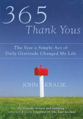 365 Thank Yous: The Year a Simple Act of Daily  Gratitude Changed My Life  -     By: John Kralik