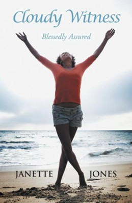 Cloudy Witness: Blessedly Assured - eBook  -     By: Janette Jones