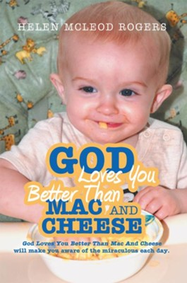 God Loves You Better Than Mac And Cheese - eBook  -     By: Helen Rogers