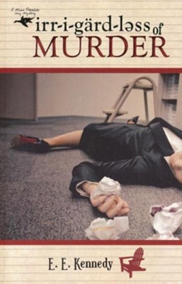 Irregardless of Murder - eBook  -     By: E.E. Kennedy