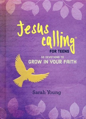 Jesus Calling for Teens: 50 Devotions to Grow in Your   Faith  -     By: Sarah Young