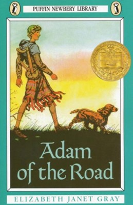 Adam of the Road   -     By: Elizabeth Janet Gray
