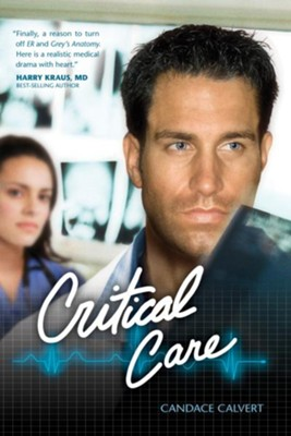 Critical Care, Mercy Hospital Series #1   -     By: Candace Calvert