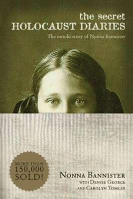 Secret Holocaust Diaries    -     By: Nonna Bannister, Carolyn Tomlin, Denise George
