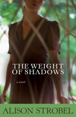 Weight of Shadows: A Novel - eBook  -     By: Alison Strobel