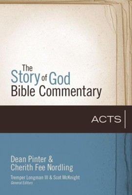 Acts: The Story of God Bible Commentary  -     Edited By: Tremper Longman III, Scot McKnight     By: Dean Pinter