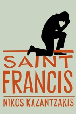 Saint Francis - eBook  -     By: Nikos Kazantzakis