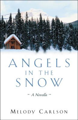 Angels in the Snow: A Novella - eBook  -     By: Melody Carlson