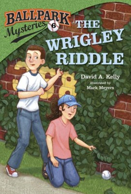 Ballpark Mysteries #6: The Wrigley Riddle - eBook  -     By: David A. Kelly     Illustrated By: Mark Meyers