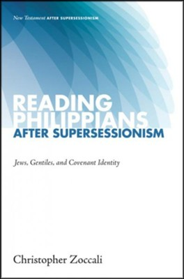 Reading Philippians after Supersessionism: Jews, Gentiles, and Covenant Identity  -     By: Christopher Zoccali