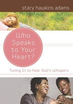 Who Speaks to Your Heart? - eBook  -     By: Stacy Hawkins Adams