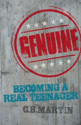 Genuine: Becoming a real teenager - eBook  -     By: C.B. Martin