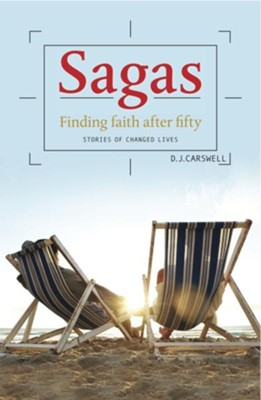 Sagas: Finding Faith After 50: Stories of Changed Lives - eBook  -     By: D.J. Carswell