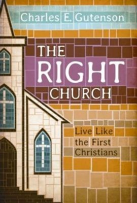 The Right Church: Live Like the First Christians - eBook  -