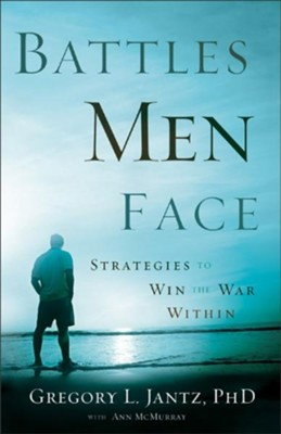 Battles Men Face: Strategies to Win the War Within - eBook  -     By: Gregory L. Jantz, Ann McMurray