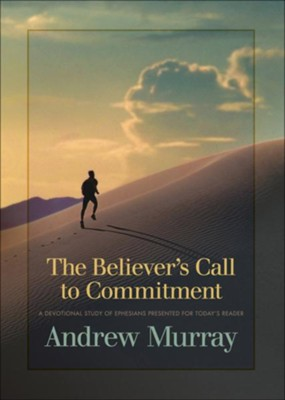 Believer's Call to Commitment, The / Revised - eBook  -     By: Andrew Murray